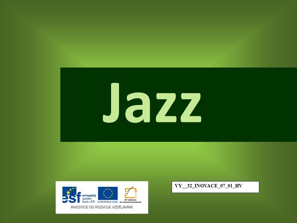 Téma Jazz Anotace Prezentace nového učiva Autor Mgr.