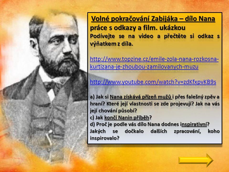 Volné pokračování Zabijáka – dílo Nana práce s odkazy a film. ukázkou Podívejte se na video a přečtěte si odkaz s výňatkem z díla. http://www.topzine.