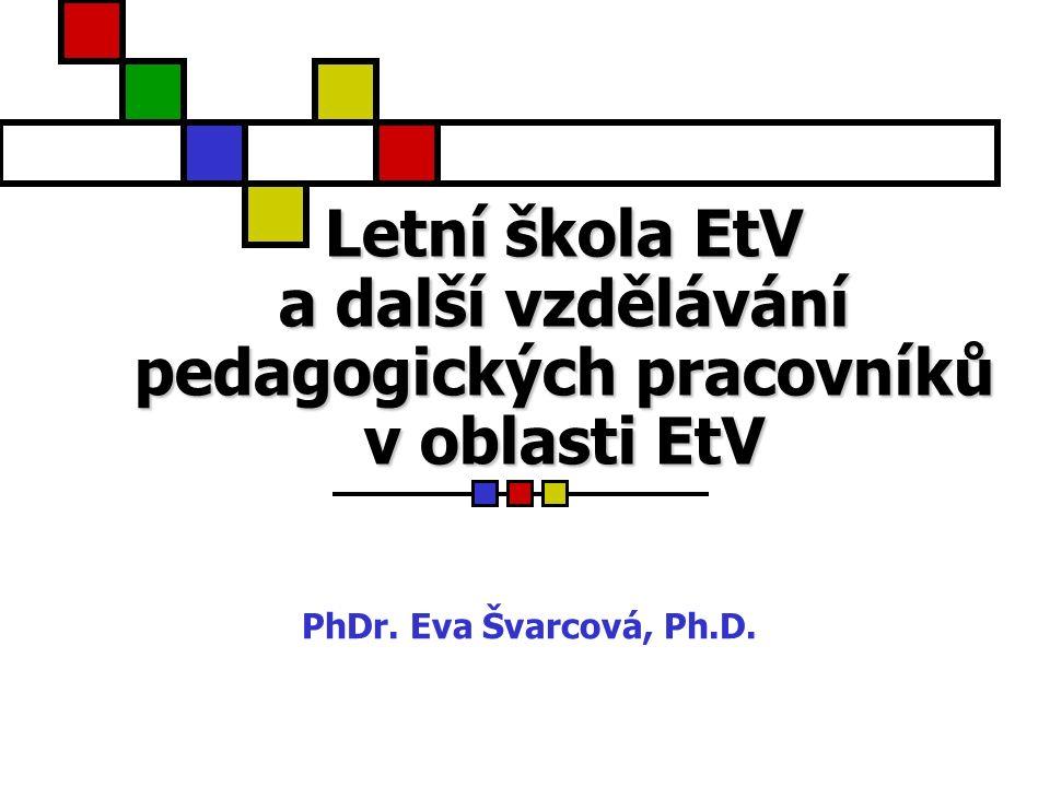 Letní škola EtV Realizována ve spolupráci s MŠMT ve dnech 27.