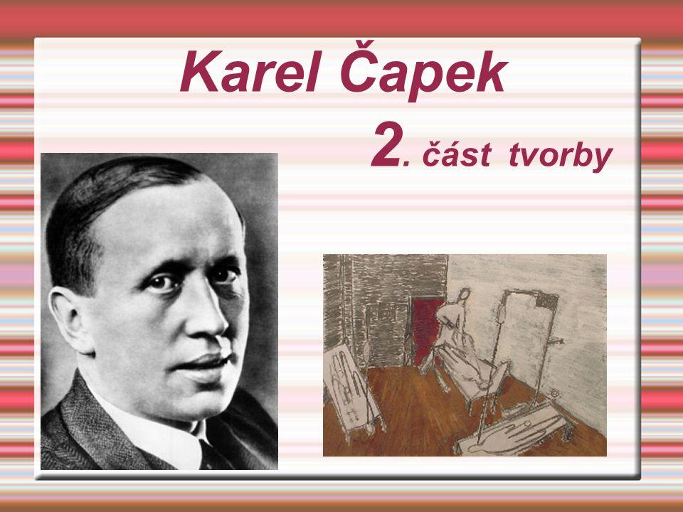 Karel Čapek 2. část tvorby