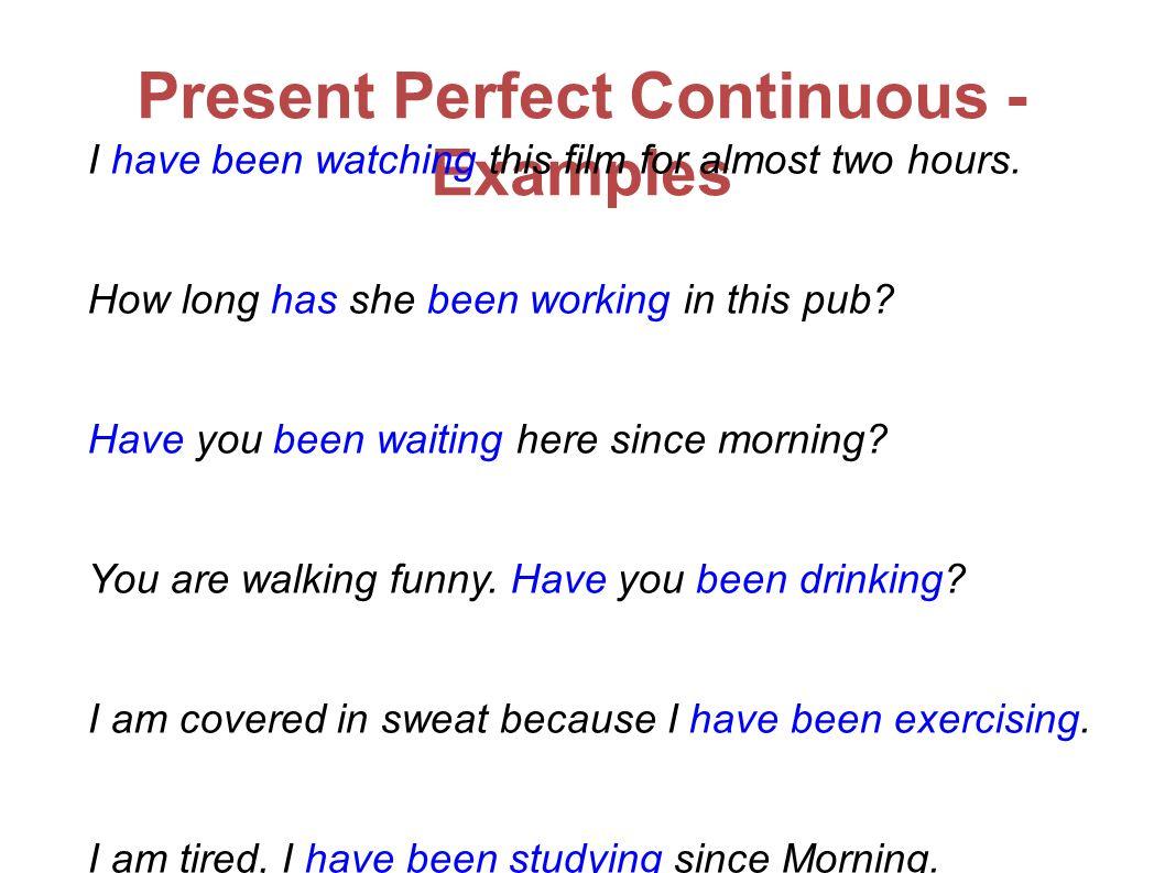 Present Perfect Continuous - Form Singular affirmative Singular negative Singular interrogative