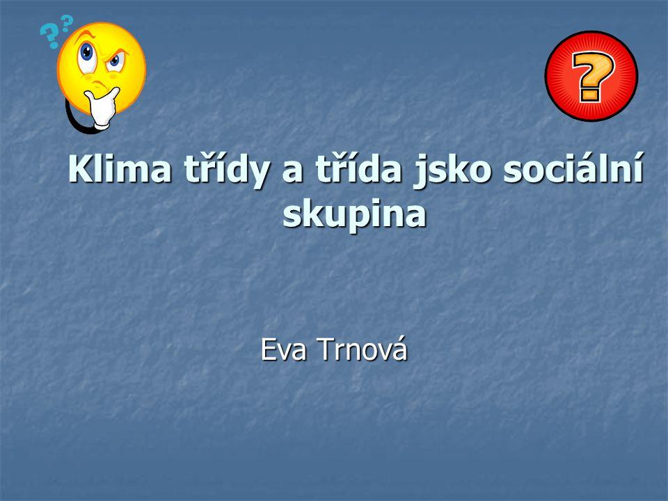 Téma semináře : KLIMA http://klima.pedagogika.cz/trida/ http://klima.pedagogika.cz/trida/ http://klima.pedagogika.cz/trida/ http://www.pedagoginkluze.cz/4-socialni- klima-skolni- tridyhttp://www.pedagoginkluze.cz/4- socialni-klima-skolni-tridy http://www.pedagoginkluze.cz/4-socialni- klima-skolni- tridyhttp://www.pedagoginkluze.cz/4- socialni-klima-skolni-tridyhttp://www.pedagoginkluze.cz/4- socialni-klima-skolni-tridyhttp://www.pedagoginkluze.cz/4- socialni-klima-skolni-tridy