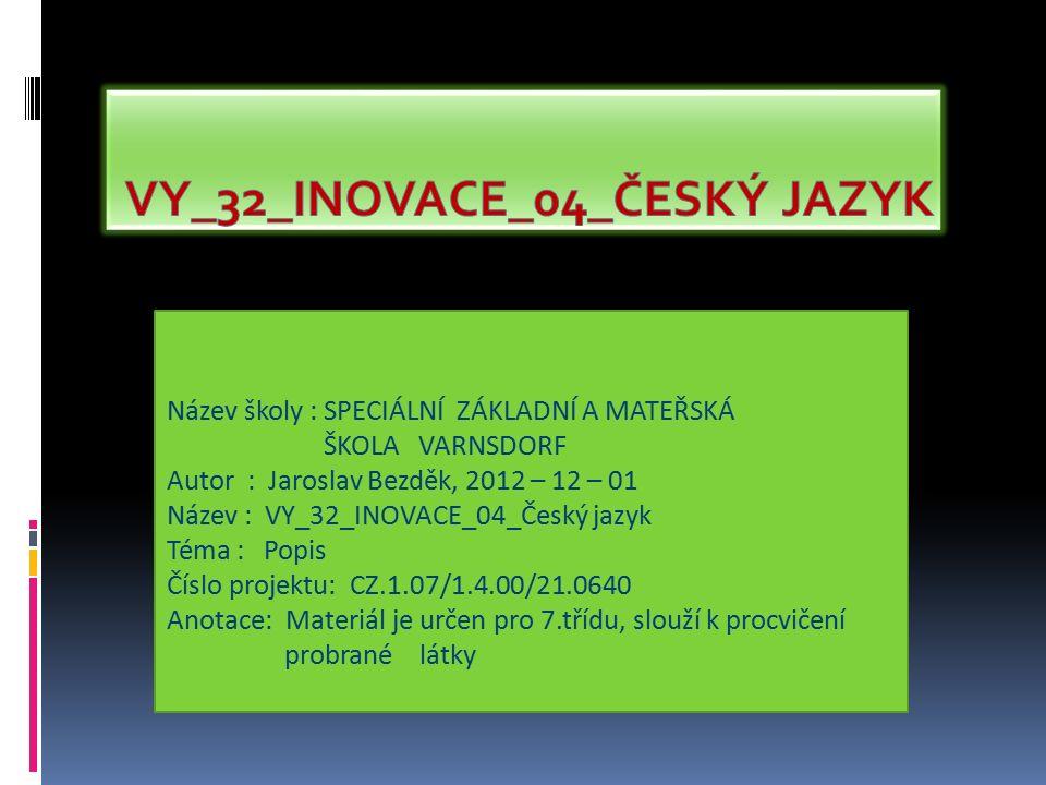Český jazyk-komunikační a slohová výchova.POPIS. Co je to popis.