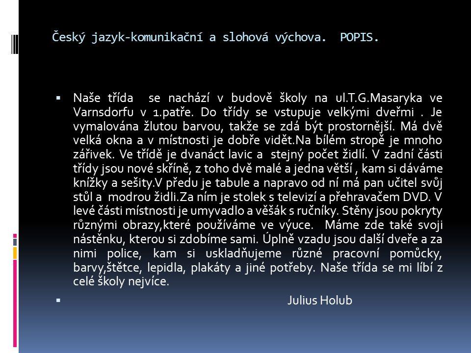 Použité zdroje :  ČMOLÍKOVÁ,S.REMUTOVÁ,P. SLAPNIČKOVÁ,H.Český jazyk pro 7.ročník zvláštní školy.