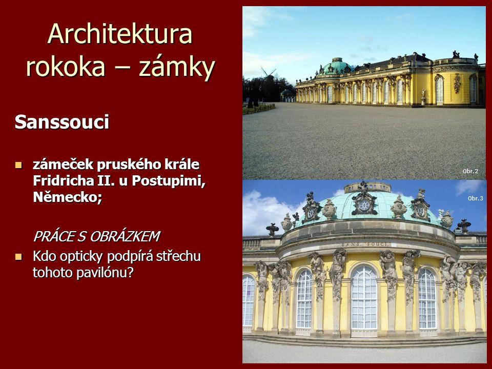 Architektura rokoka – zámky Sanssouci zámeček pruského krále Fridricha II. u Postupimi, Německo; zámeček pruského krále Fridricha II. u Postupimi, Něm