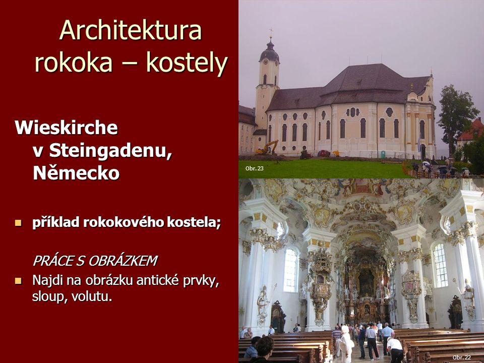 Architektura rokoka – kostely Wieskirche v Steingadenu, Německo příklad rokokového kostela; příklad rokokového kostela; PRÁCE S OBRÁZKEM Najdi na obrázku antické prvky, sloup, volutu.