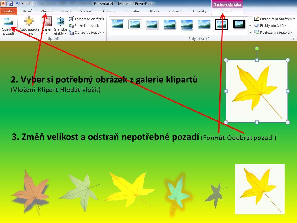 2. Vyber si potřebný obrázek z galerie klipartů (Vložení-Klipart-Hledat-vložit) 3.