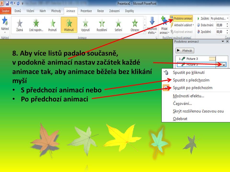 8. Aby více listů padalo současně, v podokně animací nastav začátek každé animace tak, aby animace běžela bez klikání myší S předchozí animací nebo Po