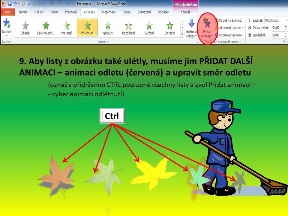 9. Aby listy z obrázku také ulétly, musíme jim PŘIDAT DALŠÍ ANIMACI – animaci odletu (červená) a upravit směr odletu (označ s přidržením CTRL postupně