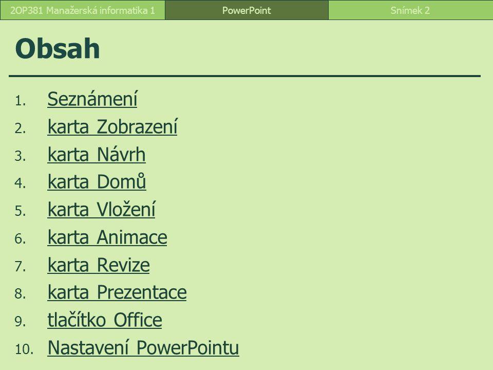 PowerPointSnímek 332OP381 Manažerská informatika 1 Seznam motivů karta Návrh soubor *.thmx