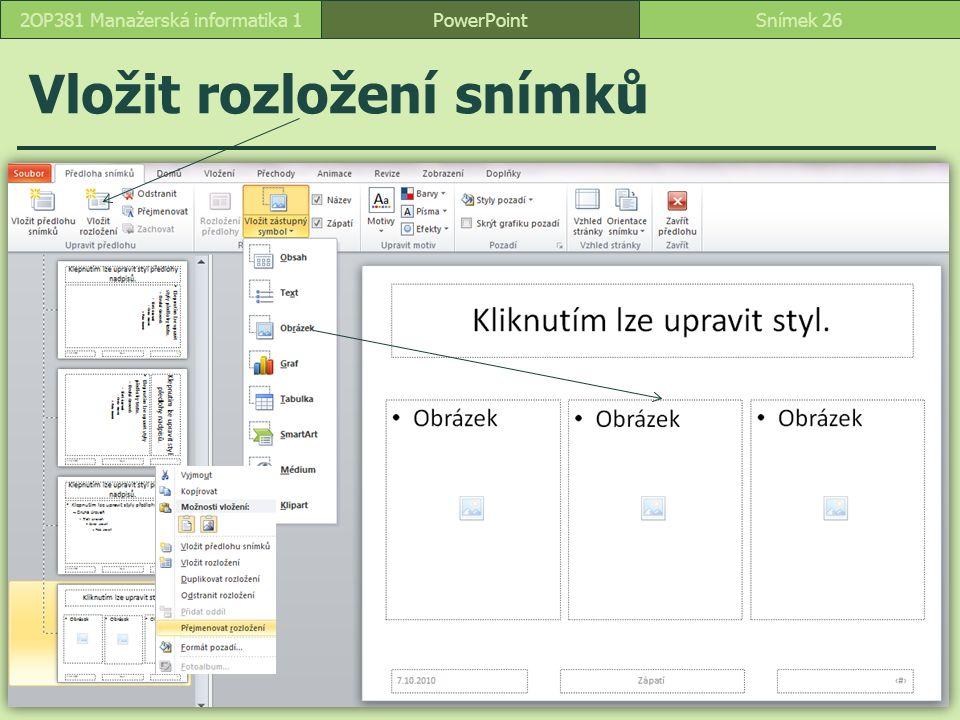 Vložit rozložení snímků PowerPointSnímek 262OP381 Manažerská informatika 1