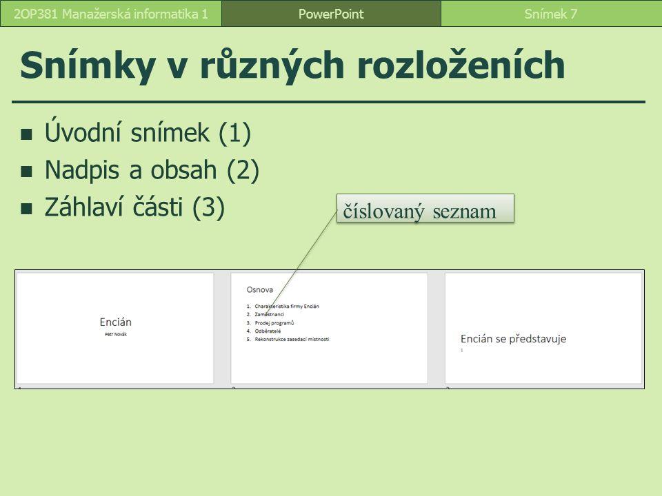 Formátování obrazce PowerPointSnímek 482OP381 Manažerská informatika 1