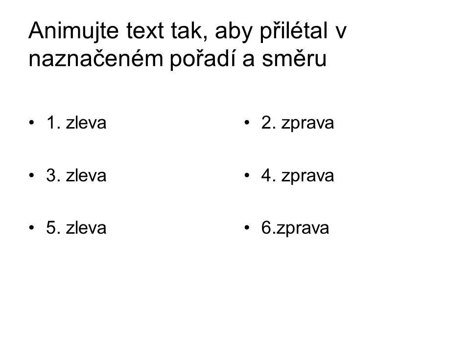 Animujte text tak, aby přilétal v naznačeném pořadí a směru 1.