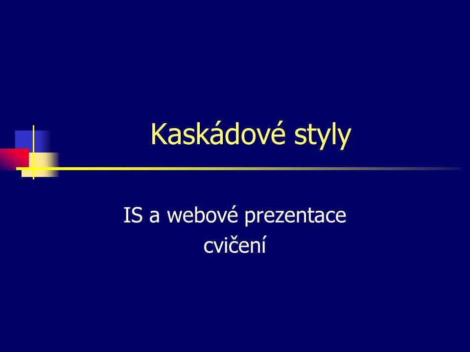 Kaskádové styly IS a webové prezentace cvičení
