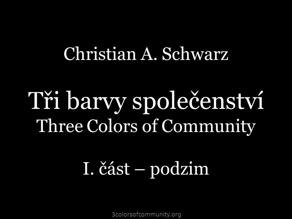 3colorsofcommunity.org Christian A.Schwarz Tři barvy společenství Three Colors of Community III.
