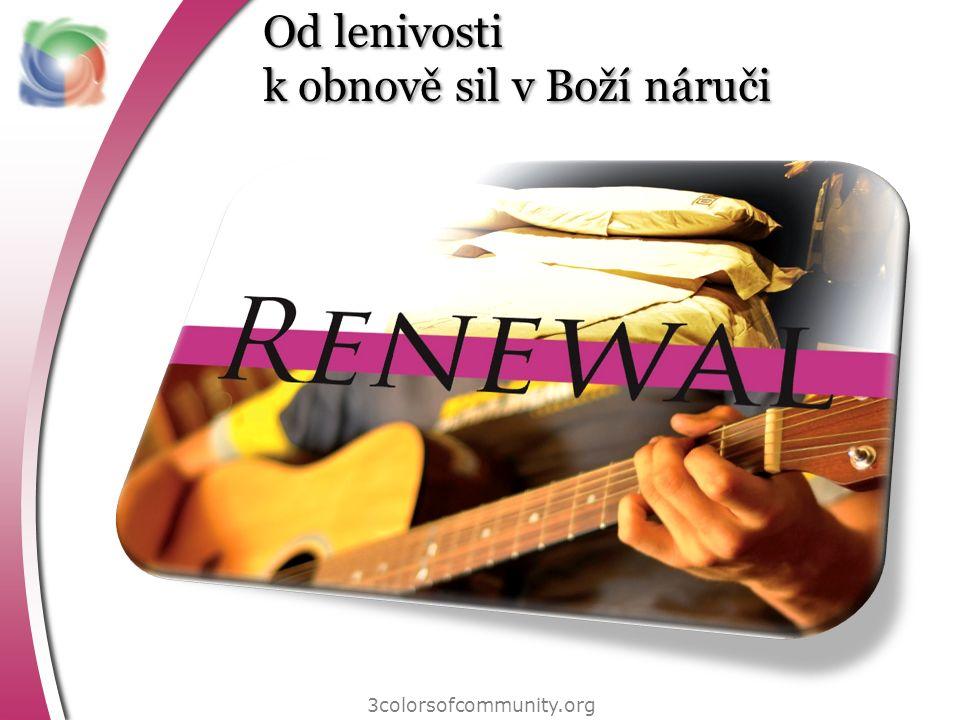 Od lenivosti k obnově sil v Boží náruči 3colorsofcommunity.org
