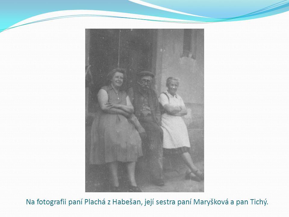 Na fotografii paní Plachá z Habešan, její sestra paní Maryšková a pan Tichý.