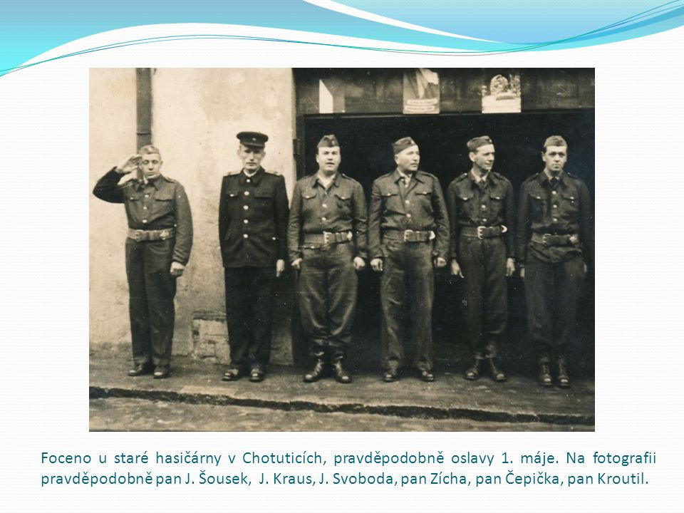 Foceno u staré hasičárny v Chotuticích, pravděpodobně oslavy 1.