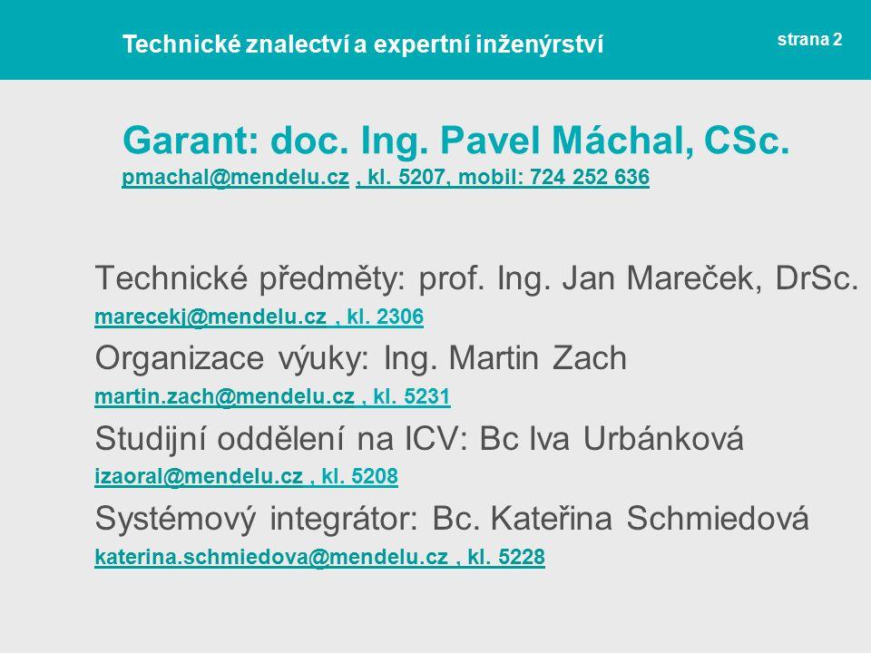 Garant: doc. Ing. Pavel Máchal, CSc. pmachal@mendelu.cz, kl.