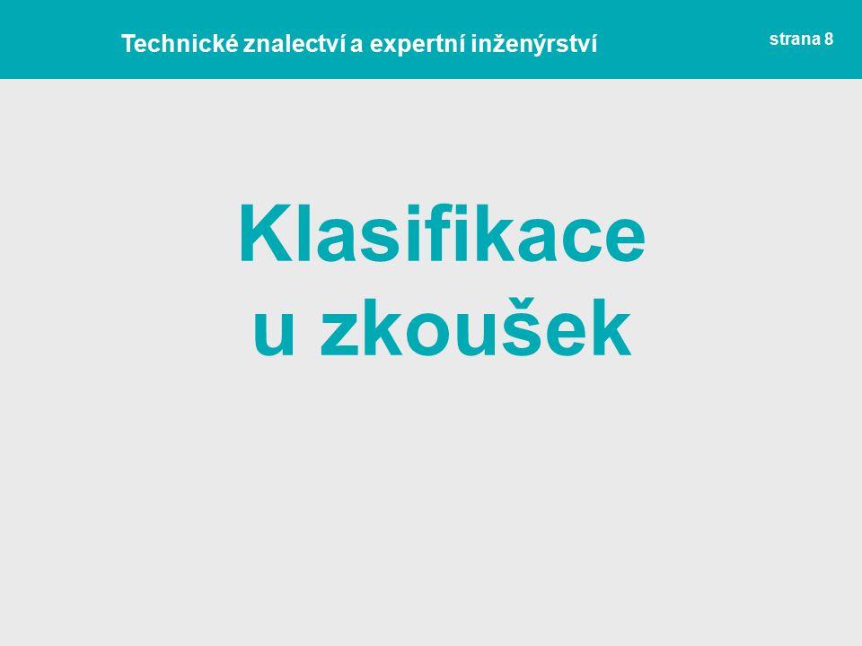 strana 8 Klasifikace u zkoušek Technické znalectví a expertní inženýrství