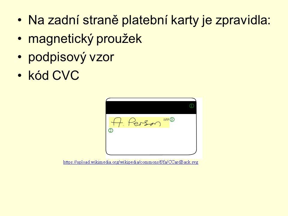 Na zadní straně platební karty je zpravidla: magnetický proužek podpisový vzor kód CVC