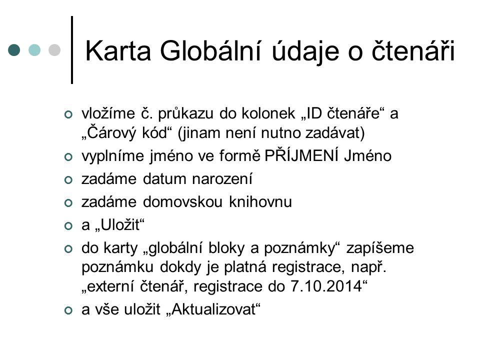 Karta Globální údaje o čtenáři vložíme č.