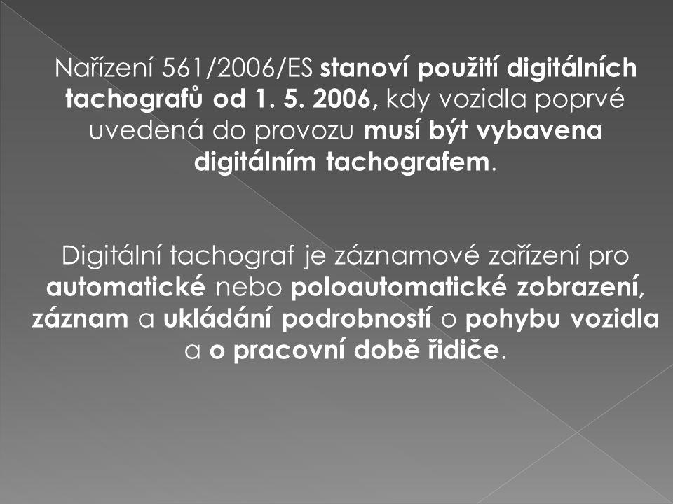 Nařízení 561/2006/ES stanoví použití digitálních tachografů od 1. 5. 2006, kdy vozidla poprvé uvedená do provozu musí být vybavena digitálním tachogra