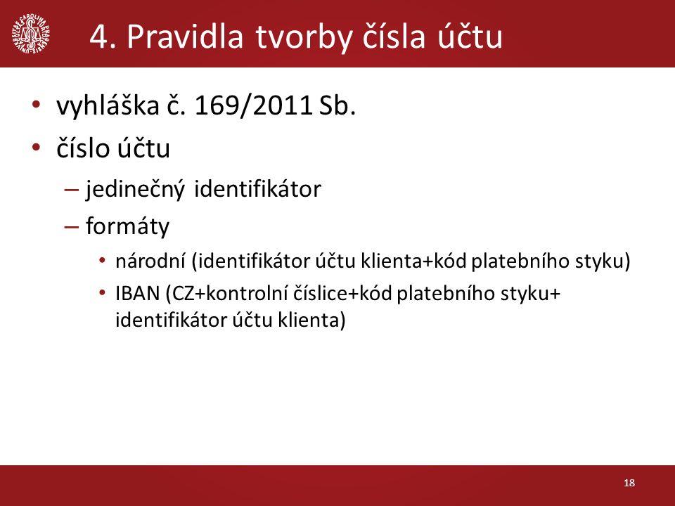 4. Pravidla tvorby čísla účtu vyhláška č. 169/2011 Sb.
