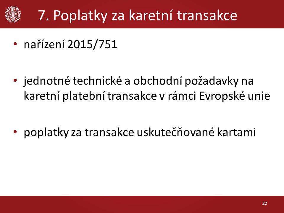 7. Poplatky za karetní transakce nařízení 2015/751 jednotné technické a obchodní požadavky na karetní platební transakce v rámci Evropské unie poplatk