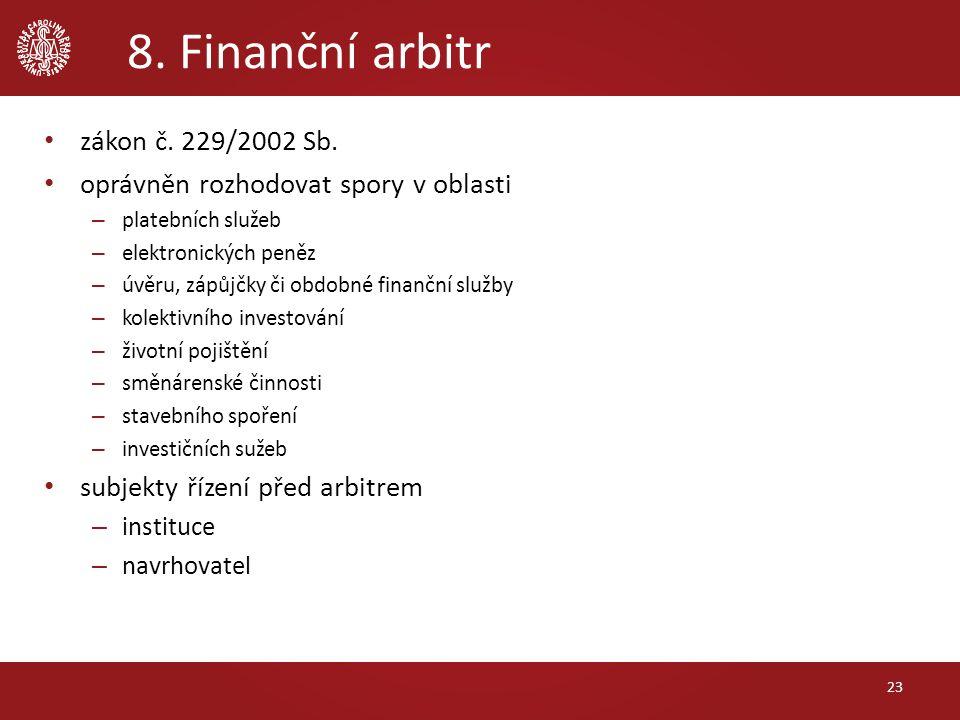 8. Finanční arbitr zákon č. 229/2002 Sb.
