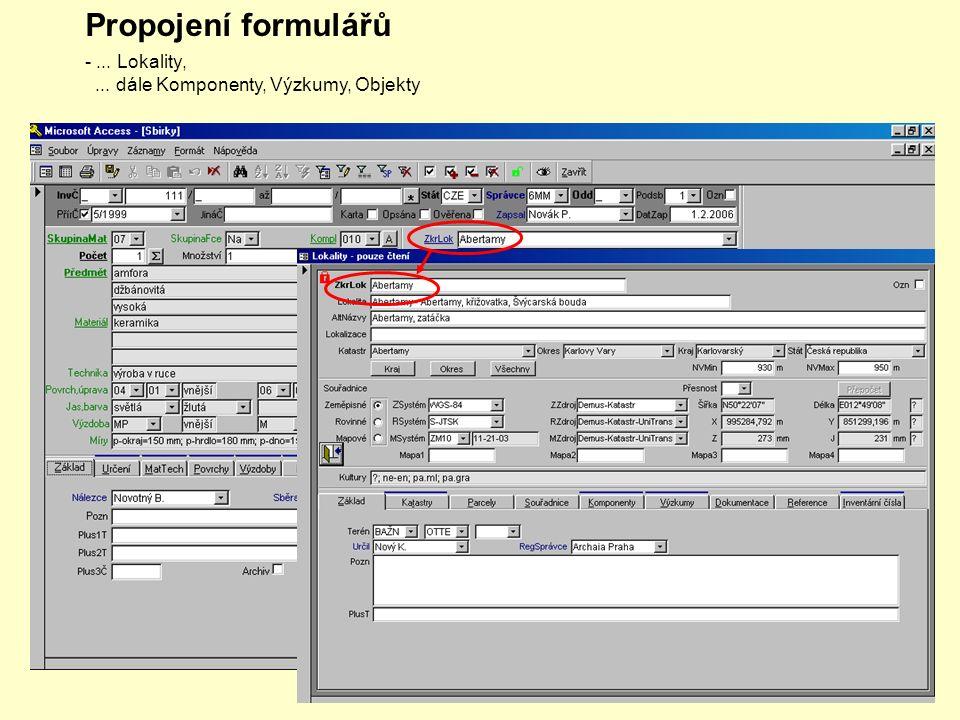 Propojení formulářů -... Lokality,... dále Komponenty, Výzkumy, Objekty