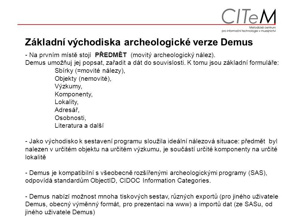 Základní východiska archeologické verze Demus - Na prvním místě stojí PŘEDMĚT (movitý archeologický nález).