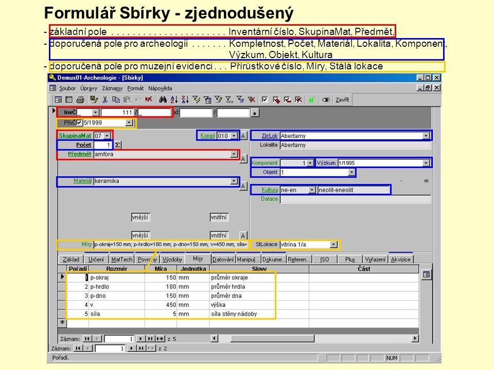 Formulář Sbírky - opakovatelné údaje Ke každému předmětu - lze zapsat neomezený počet rozměrů, materiálů, technik, povrchových úprav, výzdob, datování,...
