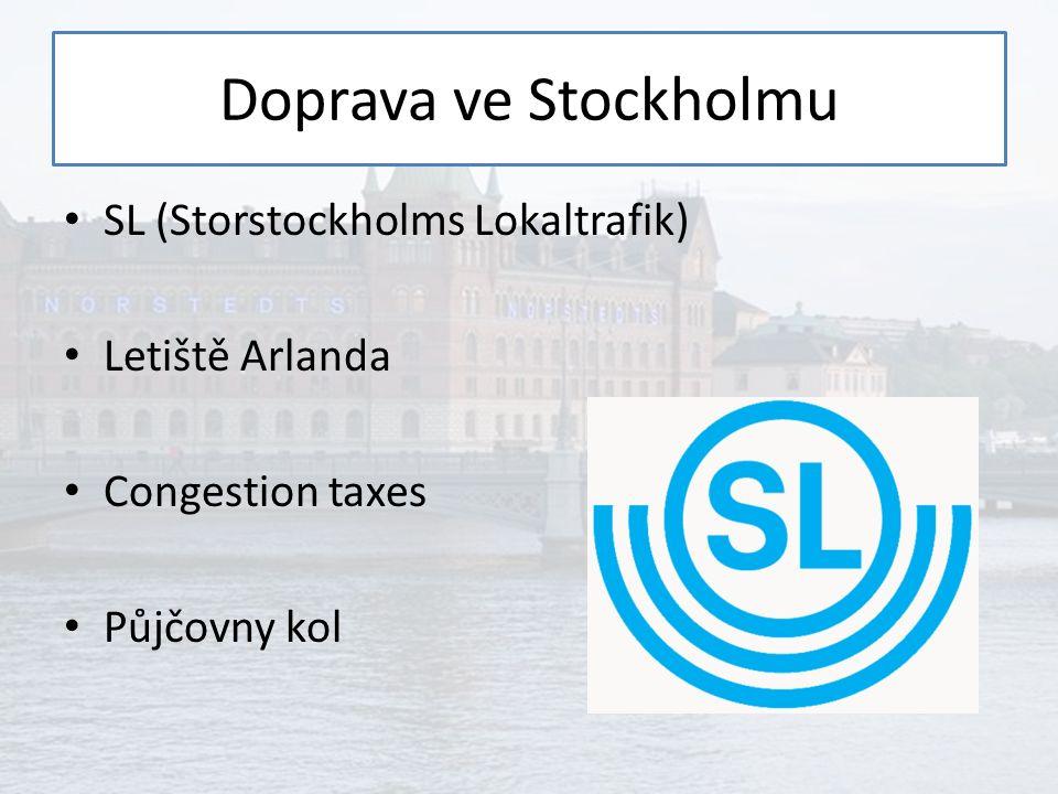 Tarif v MHD SL (Storstockholms Lokaltrafik) Pásmový provoz (A, B, C) Další pásma pro okolí města
