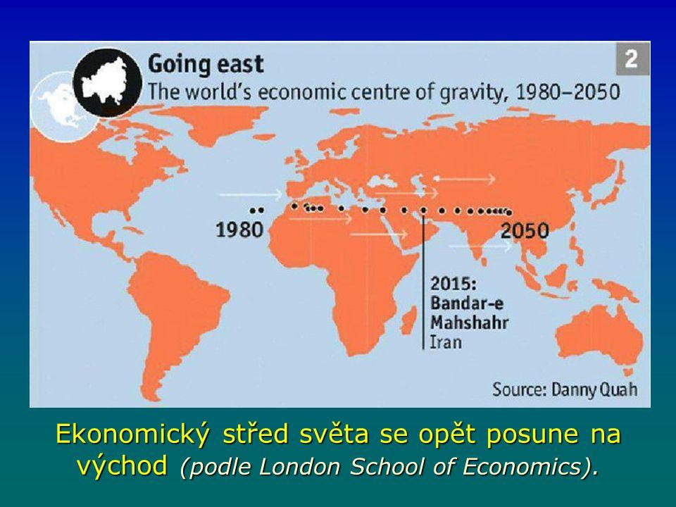 Ekonomický střed světa se opět posune na východ (podle London School of Economics).