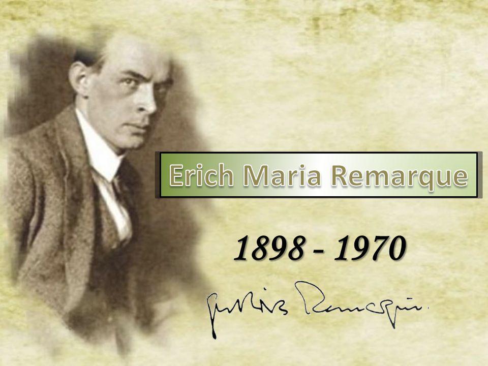 Erich Paul Remark.do zákopů první světové války Autor se občansky jmenoval Erich Paul Remark.