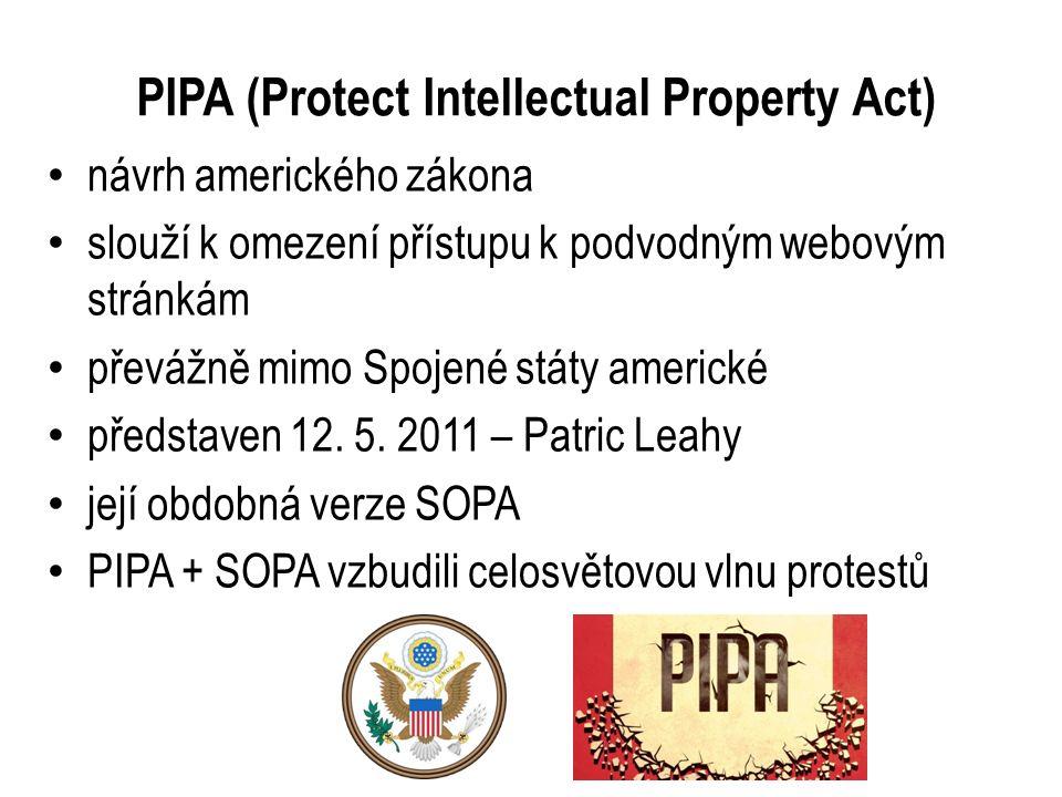 PIPA (Protect Intellectual Property Act) návrh amerického zákona slouží k omezení přístupu k podvodným webovým stránkám převážně mimo Spojené státy americké představen 12.
