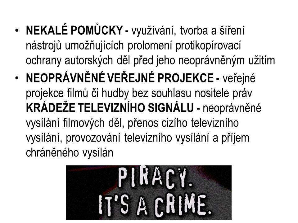 NEKALÉ POMŮCKY - využívání, tvorba a šíření nástrojů umožňujících prolomení protikopírovací ochrany autorských děl před jeho neoprávněným užitím NEOPRÁVNĚNÉ VEŘEJNÉ PROJEKCE - veřejné projekce filmů či hudby bez souhlasu nositele práv KRÁDEŽE TELEVIZNÍHO SIGNÁLU - neoprávněné vysílání filmových děl, přenos cizího televizního vysílání, provozování televizního vysílání a příjem chráněného vysílán