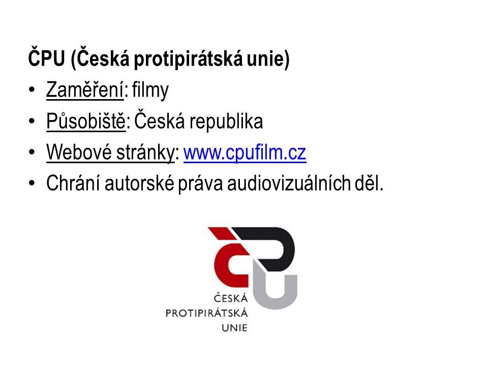 ČPU (Česká protipirátská unie) Zaměření: filmy Působiště: Česká republika Webové stránky: www.cpufilm.czwww.cpufilm.cz Chrání autorské práva audiovizuálních děl.