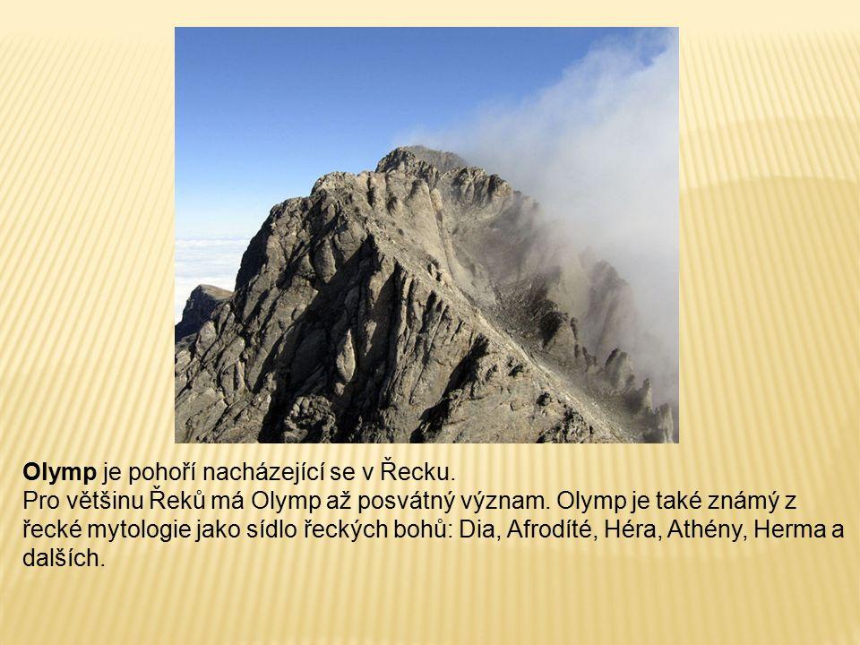 Olymp je pohoří nacházející se v Řecku. Pro většinu Řeků má Olymp až posvátný význam.