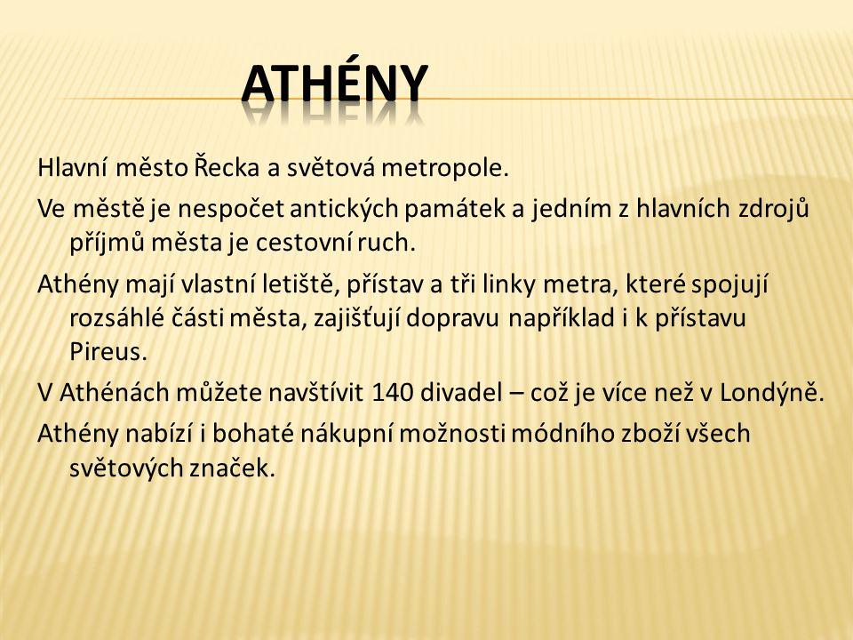 Hlavní město Řecka a světová metropole.
