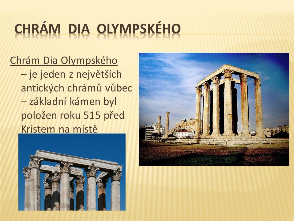 Chrám Dia Olympského – je jeden z největších antických chrámů vůbec – základní kámen byl položen roku 515 před Kristem na místě staršího kláštera