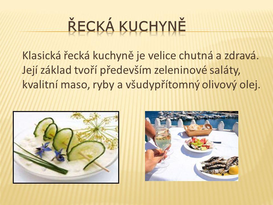 Klasická řecká kuchyně je velice chutná a zdravá.