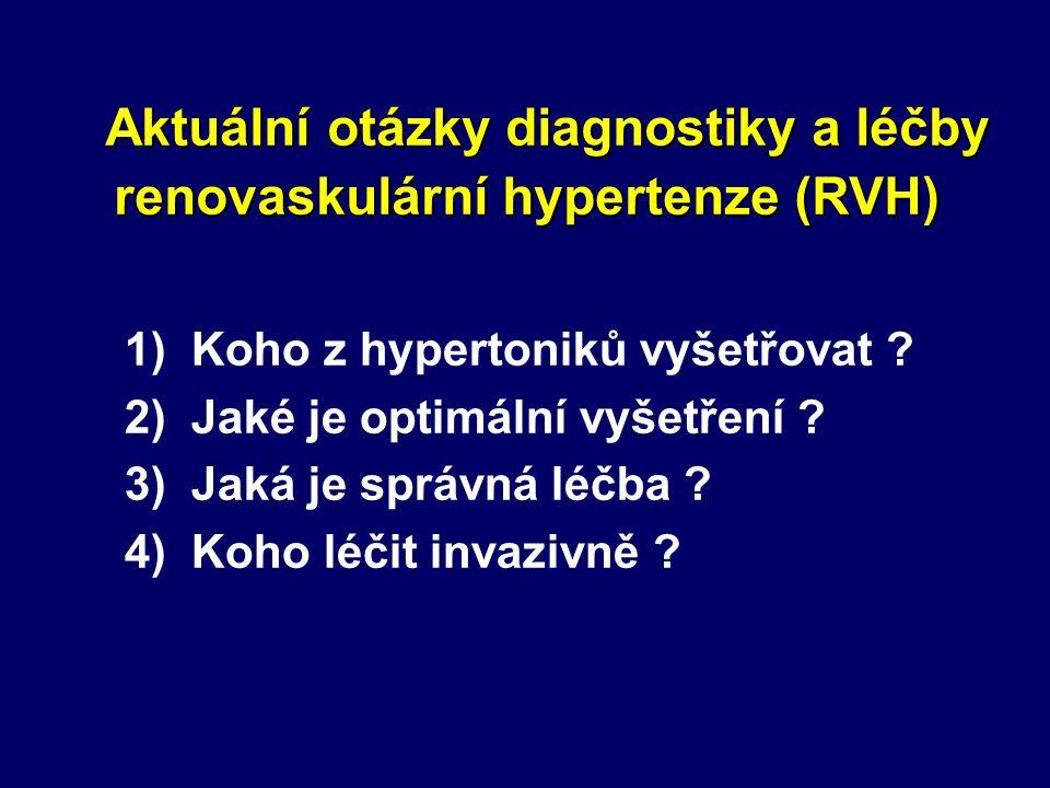 1) Koho z hypertoniků vyšetřovat . 2) Jaké je optimální vyšetření .