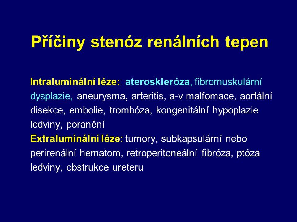 Příčiny stenóz renálních tepen Intraluminální léze:: ateroskleróza, fibromuskulární dysplazie, aneurysma, arteritis, a-v malfomace, aortální disekce, embolie, trombóza, kongenitální hypoplazie ledviny, poranění Extraluminální léze: tumory, subkapsulární nebo perirenální hematom, retroperitoneální fibróza, ptóza ledviny, obstrukce ureteru