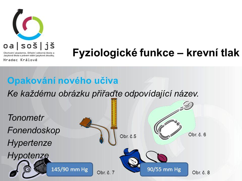 Fyziologické funkce – krevní tlak Opakování nového učiva Ke každému obrázku přiřaďte odpovídající název.