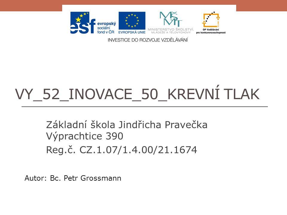 VY_52_INOVACE_50_KREVNÍ TLAK Základní škola Jindřicha Pravečka Výprachtice 390 Reg.č.