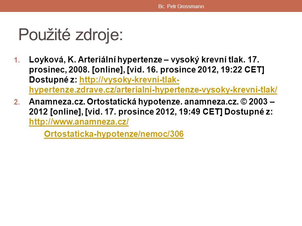Použité zdroje: 1. Loyková, K. Arteriální hypertenze – vysoký krevní tlak.