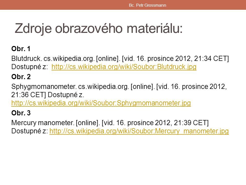 Zdroje obrazového materiálu: Obr.1 Blutdruck. cs.wikipedia.org.