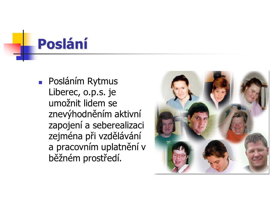 Poslání Posláním Rytmus Liberec, o.p.s. je umožnit lidem se znevýhodněním aktivní zapojení a seberealizaci zejména při vzdělávání a pracovním uplatněn